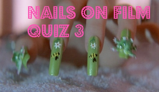 Nails on film quiz3